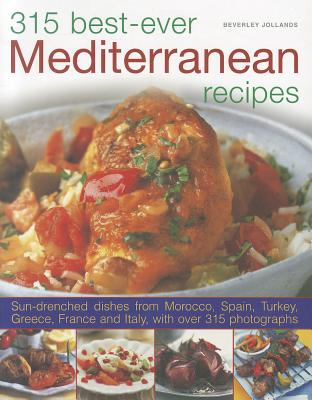 315 Best Ever Mediterranean Recipes By Jollands, Beverly