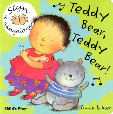 Teddy Bear, Teddy Bear! By Kubler, Annie